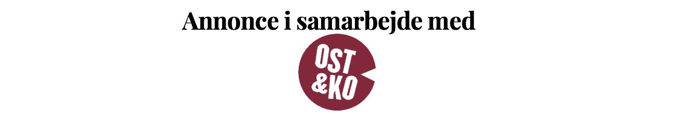 Annonce i samarbejde med Ost&ko